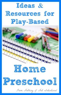 Over 35 ideas and resources to support your play-based homeschool preschool.