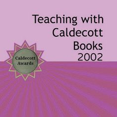 Continuing Blog Post Series: Teaching Resources for Caldecott Books 2002