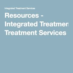 Resources - Integrated Treatment Services