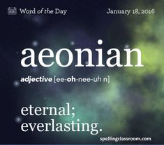 Today's word of the day: Aeonian