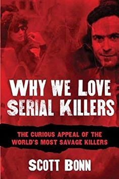 Buy Why We Love Serial Killers: The Curious Appeal of the World's Most Savage Murderers by Diane Dimond, Scott Bonn and Read this Book on Kobo's Free Apps. Discover Kobo's Vast Collection of Ebooks and Audiobooks Today - Over 4 Million Titles! Criminal Profiling, John Wayne Gacy, Forensic Psychology, Psychology Notes, True Crime Books, Ted Bundy, Scientific American, Serial Killers, Bestselling Author