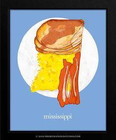 Mississippi.....I think this is cool...pancakes, eggs, and bacon