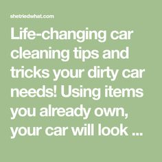 Life-changing car cleaning tips and tricks your dirty car needs! Using items you already own, your car will look brand new with easy car cleaning hacks.