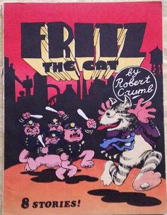 from $15.0 - Rare: Fritz The Cat: 8 Stories R. Crumb Fritz The Cat, Ralph Bakshi, Bloom Book, Robert Crumb, Rose Colored Glasses, American Comics, Figure Drawing, Cool Cats, Old School