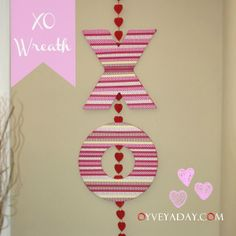 "Valentine's Craft: ""XO"" Wreath (Door Decoration) for Under $10 from Oyveyaday.com"