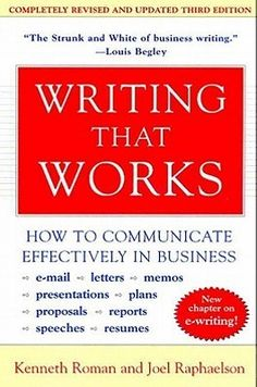 Baixar ou Ler Online Writing That Works, Edition Livro Grátis PDF/ePub - Kenneth Roman & Joel Raphaelson, The classic guide that helps you communicate your thoughts clearly, concisely, and effectively. Essential for every. Business Memo, Business Writing, Business Emails, Writing Words, Academic Writing, Sales Letter, Get Reading, Effective Communication, Writing Styles