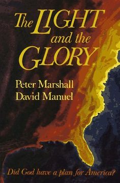 """The Light and the Glory"" ~ Peter Marshall & David Manuel"