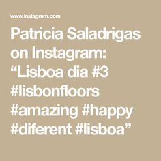 "Patricia Saladrigas on Instagram: ""Lisboa dia #3 #lisbonfloors #amazing #happy #diferent #lisboa"" Lisbon, Floors, Math, Amazing, Happy, Instagram, Home Tiles, Flats, Math Resources"