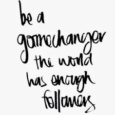 be a gamechanger