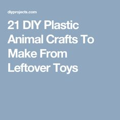 21 DIY Plastic Animal Crafts To Make From Leftover Toys