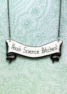 "Yeah Science Bitches! Necklace | 15 Items To Help You Deal With ""Breaking Bad"" Withdrawal"