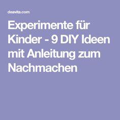 Experimente für Kinder - 9 DIY Ideen mit Anleitung zum Nachmachen