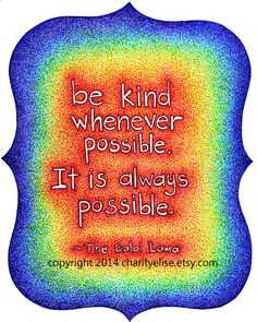 Brightly Colored Art Print Dalai Lama Quote Be by chARiTyelise
