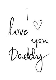 'I love you Daddy' wall print. An ideal gift for Father's Day or your Dad's birthday. Cute Family Quotes, Love My Parents Quotes, Small Quotes, Clever Quotes, I Love You Calligraphy, I Love You Lettering, Father Quotes, Dad Quotes, Life Quotes
