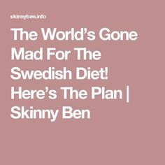 The World's Gone Mad For The Swedish Diet! Here's The Plan | Skinny Ben
