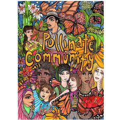 Pollinate Community - art print ©2017 Tammy Ortegon - https://squareup.com/store/colorwheel-gallery