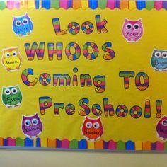 Preschool bulletin board... LOOK WHOO'S COMING TO PRESCHOOL