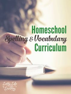 Ideas for homeschool spelling and vocabulary curriculum