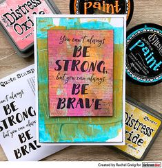 Card by Rachel Greig using Darkroom Door Be Brave Quote Stamp with Dylusions Paints Door Quotes, Brave Quotes, Distressed Painting, This Is Us Quotes, I Card, Scrapbook Pages, Mixed Media, Card Making, Stamps