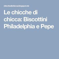 Le chicche di chicca: Biscottini Philadelphia e Pepe