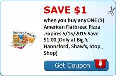 Save $1.00 when you buy any ONE (1) American Flatbread Pizza .Expires 5/15/2015.Save $1.00.(Only at Big Y, Hannaford, Shaw's, Stop & Shop)