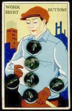 "(::)  ""Work Shirt Buttons""  Art Deco button card influenced by the Machine Age constructivism & modern streamline technologies of skyscrapers throughout the 1930's into the WW II era.  {Thanks extended to kaboodle for the image. Research & original description by DiaNNe W. - ""Vintage Button Cards (::) WORKERS"""