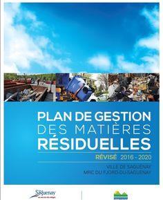 Deux projets, un pour la Régie des matières résiduelles du Lac-Saint-Jean et un pour la Ville de Saguenay ainsi que la MRC du Fjord-du-Saguenay, de plan de gestion des matières résiduelles (PGMR) devaient faire l'objet de consultations. Comme prévu par la Loi sur la qualité de l'environnement  à la section VII, une période de consultation publique a été mise en place afin de favoriser la participation de la population aux décisions qui ont été prises au regard du PGMR. Cote: TD 789 S3P52…
