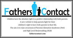 A website raising awareness of Parental Alienation Syndrome (PAS) and High Level Brainwashing (HLB) www.fatherscontac...