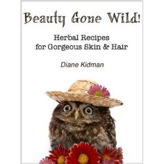 Beauty Gone Wild! Herbal Recipes for Gorgeous Skin & Hair (Herbs Gone Wild!) (Kindle Edition)  http://www.picter.org/?p=B00756HT2O