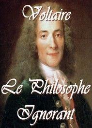 Illustration: Le philosophe ignorant - Voltaire