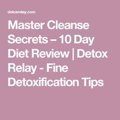 Master Cleanse Secrets – 10 Day Diet Review | Detox Relay - Fine Detoxification Tips