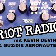 "Check out ""Best Of RIOT RADIO Archive 2012-2015 mit KEVIN DEVINE & GUZ (Die Aeronauten)"" by Tortuga Bar (Official) on Mixcloud"