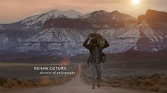 Inspirational ~ RENAN OZTURK // DIRECTOR OF PHOTOGRAPHY //  2013