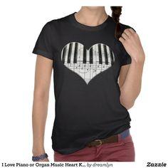 Love Piano or Organ Music Heart Keyboard Shirt