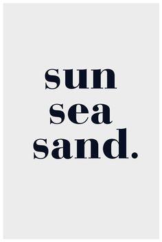 Nautical saying. Sun, sea, sand