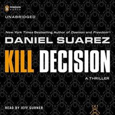 Danial Suarez  Kill Decision  by Chapter - http://www.ultim8downloads.com/learning/danial-suarez-kill-decision-by-chapter/