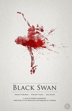 Black Swan (2010) Starring Natalie Portman, Mila Kunis and Vincent Kassel