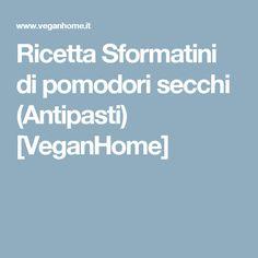 Ricetta Sformatini di pomodori secchi (Antipasti) [VeganHome]