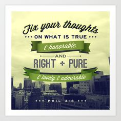 """Phil 4:8 """"Fix your thoughts..."""" Art Print by Pocket Fuel - $17.95"""