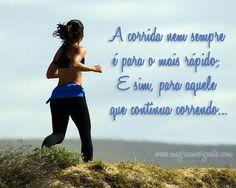 A corrida nem sempre é para o mais rápido; E sim, para aquele que continua correndo...  #corrida #fitness