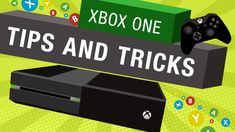 xbox one tips and tricks
