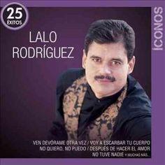 Lalo Rodriguez - Iconos 25 Exitos: Lalo Rodriguez