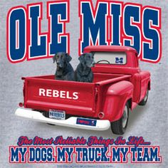 Ole Miss Rebels Football T-Shirts - My Dogs My Truck My Team Ole Miss Football, Sec Football, Football Shirts, Football Snacks, Ol Miss, Georgia Girls, Ole Miss Rebels, College T Shirts, Georgia Bulldogs
