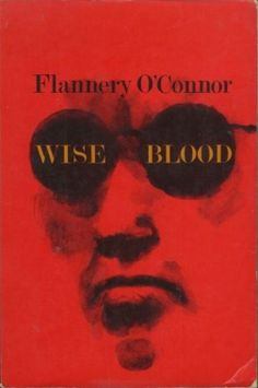 Wise Blood by Flannery O'Connor (I know, I'm going out on a limb here... but give it a shot)