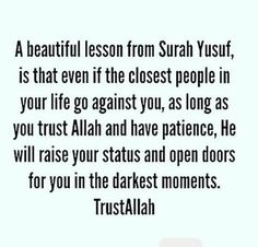 Ameen! This is indeed one of the best comparable quotes. Truly beholding. What didn't Prophet Yusuf a.s go through? When the people you love and trust abandon you, fail you and forget your existence!!!/NZI