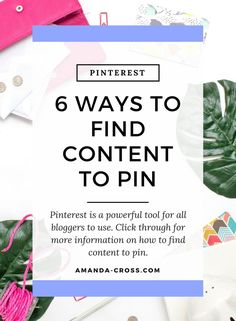 6 Ways To Find Content To Pin On Pinterest | Pinterest is a powerful tool for all bloggers to use. Click through for more information on how to find content to pin.