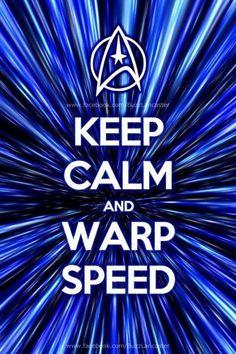 Keep calm & warp speed