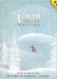 Louhi, Witch of the North Farm by Toni deGerez | In this Finnish children's book, Louhi steals the sun and the moon and the Great Knower must come up with an elaborate plan to get them back.