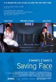 Saving Face Poster  Director: Alice Wu Writer: Alice Wu Stars: Joan Chen, Michelle Krusiec, Lynn Chen