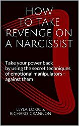 Narcissist Support Resources - Narcissist Abuse Support How to take Revenge on a Narcissist - Leyla Loric & Richard Grannon
